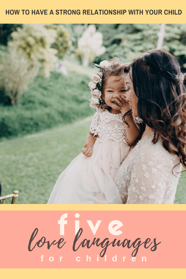 five love languages for kids, children, and toddlers _ 5 love languages of children _ tiffanieanne.com