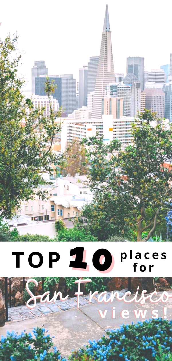 Top 10 Best Views in San Francisco | SF Instagram Worthy Photo Spots | SF Photography | tiffanieanne.com | PIN